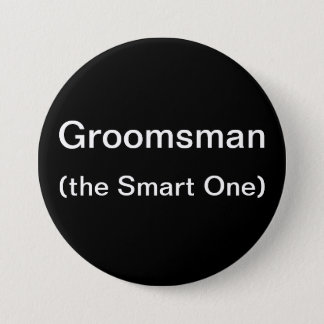 Groomsman The Smart One Button