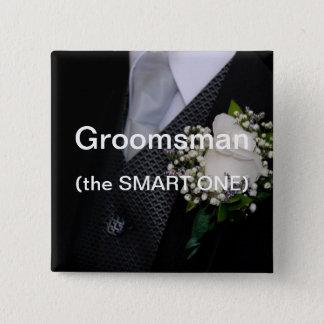 Groomsman The Smart One Pinback Button