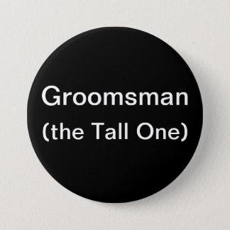 Groomsman The Tall One Pinback Button