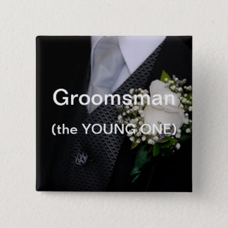 Groomsman The Young One Button