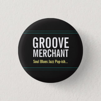 "Groove Merchant Band ""ish"" Button, Small Pinback Button"