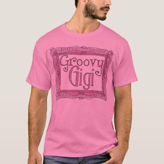 Groovy Gigi! T-Shirt