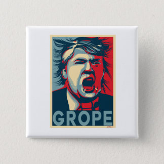 GROPE Anti-Trump Hope Poster Button