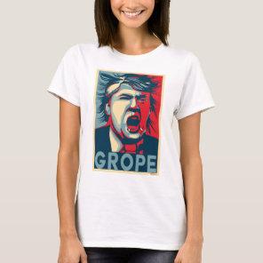 GROPE Anti-Trump Hope Poster T-Shirt