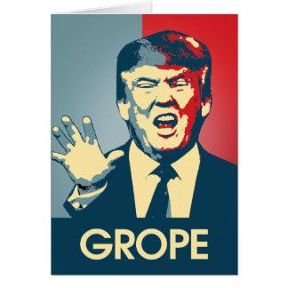 GROPE - Anti-Trump Propaganda - Grabbing Trump -.p Card