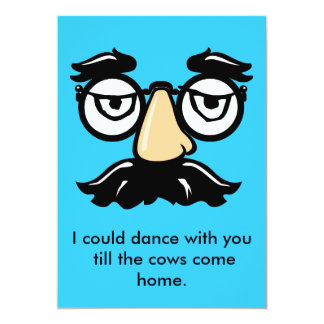 Groucho Glasses, I could dance with you till ... Card