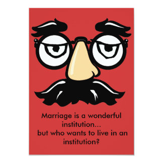 Groucho Glasses , Marriage is a wonderful inst... Card