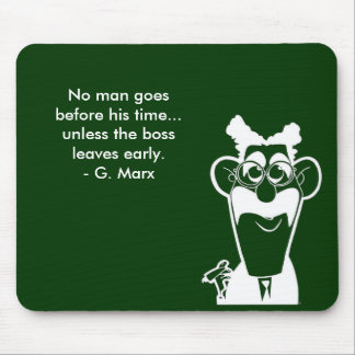 Groucho Marx Boss Quote Green Mouse Pad