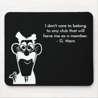 Groucho Marx Club Quote Black Mouse Pad