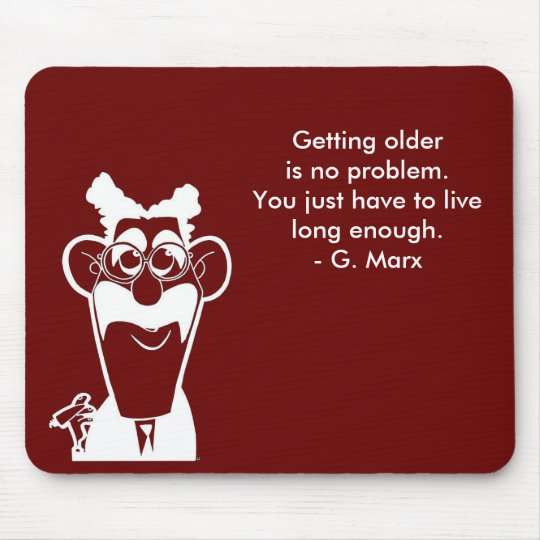 Groucho Marx Getting Old Quote Red Mouse Pad