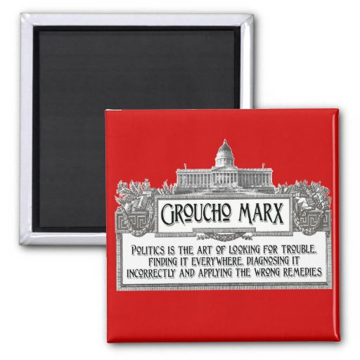 Groucho Marx on Politics Magnets