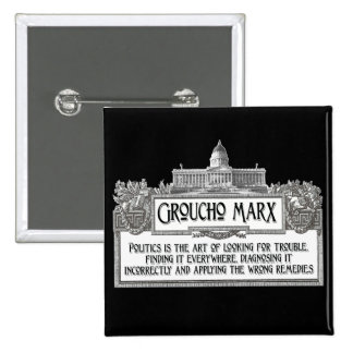 Groucho Marx on Politics Pins
