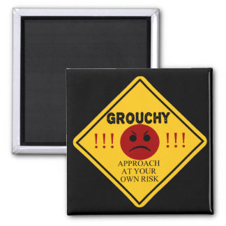 Grouchy. Approach At Your Own Risk 2 Inch Square Magnet