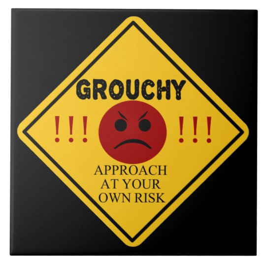 Grouchy. Approach at your own risk. Ceramic Tile