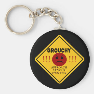 Grouchy. Approach At Your Own Risk Keychains
