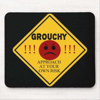 Grouchy. Approach At Your Own Risk Mouse Pad