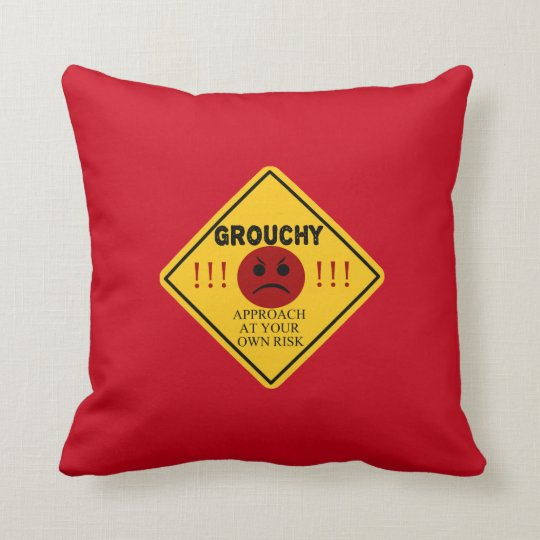 Grouchy. Approach at your own risk. Throw Pillow