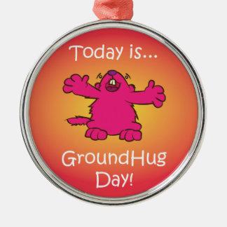 Ground Hug Day Metal Ornament