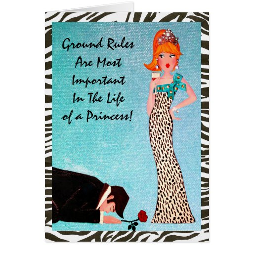 Ground Rules of a Princess Greeting Cards