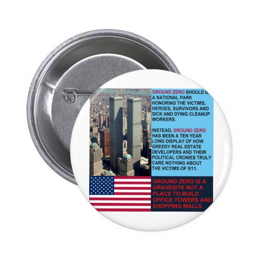 Ground Zero is a Gravesite not a Shopping Mall Pins