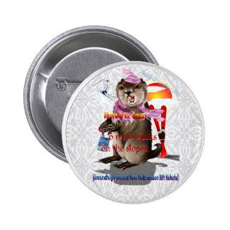 Groundhog Day-6 más botón de las semanas Pin