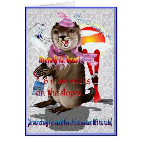 Groundhog Day-6 more weeks Card