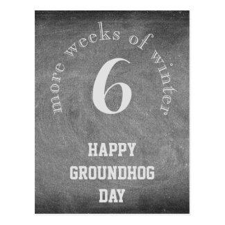Groundhog Day, 6 more weeks Chalkboard Typography Postcard