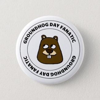 Groundhog Day Fanatic Button