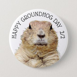 Groundhog Day February 2nd Funny Holiday Button