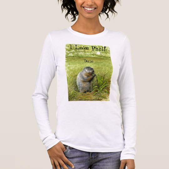 "Groundhog Day ""I Love Phil"" long sleeve T-Shirt"