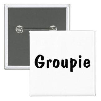 Groupie Pinback Buttons