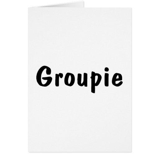 Groupie Tarjeta De Felicitación