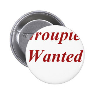 Groupies Wanted Pinback Buttons
