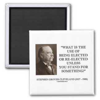 Grover Cleveland Elected Re-Elected Unless Stand Refrigerator Magnet