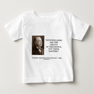 Grover Cleveland Officeholders Agents Of People Baby T-Shirt