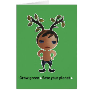 Grow a green conscience! greeting card