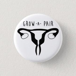 Grow a Pair - Feminist Button