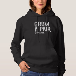 Grow a pair of ovaries -   Girl Fitness -.png Hoodie