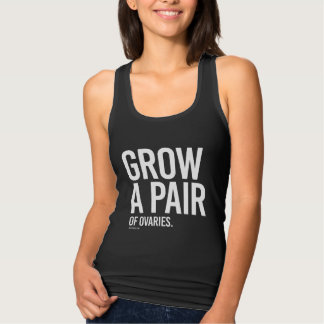 Grow a pair of ovaries -   Girl Fitness -.png Tank Top