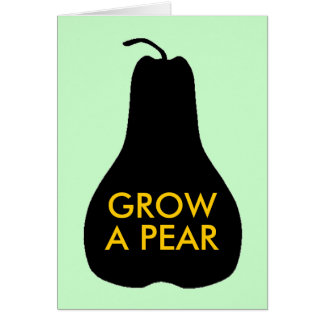 Grow a Pear Card
