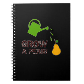 Grow a Pear! funny rebus humor (Black-more colors) Notebook