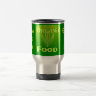 Grow, Eat, Buy organic food  travel mug