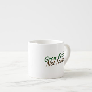 Grow foods not lawns espresso cup