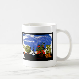 Grow It Yourself ~ Plant a Farm Garden Now Coffee Mug
