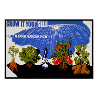 Grow It Yourself ~ Plant a Farm Garden Now Poster