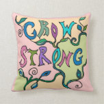 grow lovely and strong throw pillow