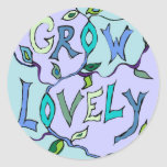 Grow Lovely decal Round Stickers