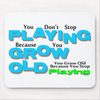 Grow Old Mouse Pad