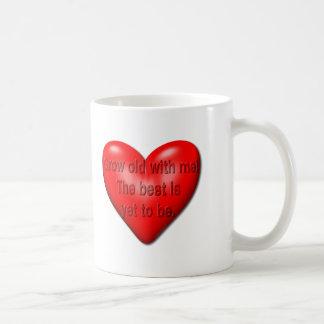 Grow Old With Me... Coffee Mug