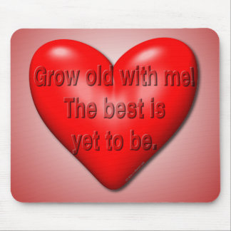 Grow Old With Me Valentine Mouse Pad